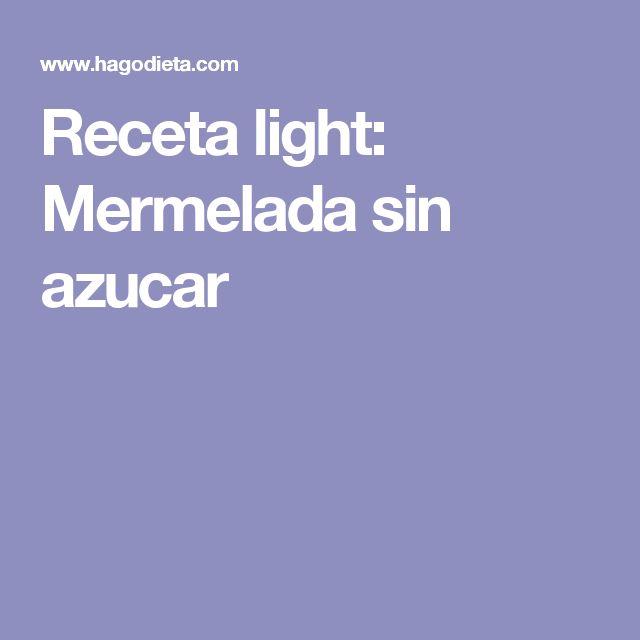 Receta light: Mermelada sin azucar