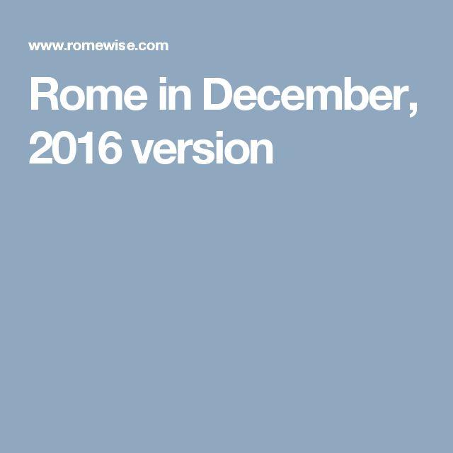 Rome in December, 2016 version