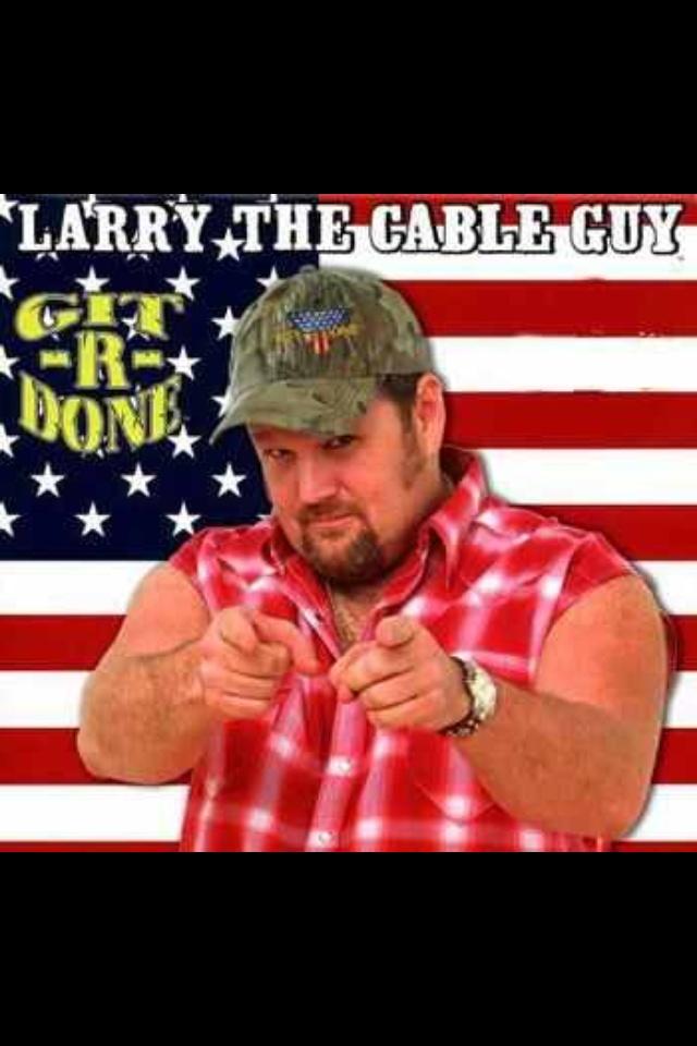 Cable Guy Meme Get Er Done