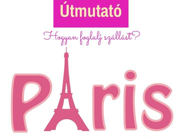 Világjáró útikalauz csajoknak: CHECK-IN: Hol érdemes megszállni Párizsban?