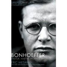 Dietrich Bonhoeffer - Eric Metaxas