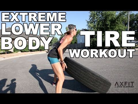 Extreme Lower Body Tire Workout - YouTube