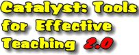 LOTS of lesson planning resources Catalyst: Tools for Effevtive Teaching 2.0