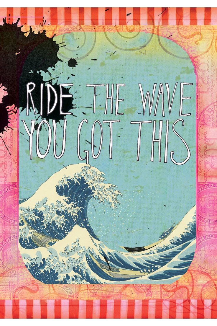 Lesson 8--Good for Positive Self Talk--Ride the wave. You got this!