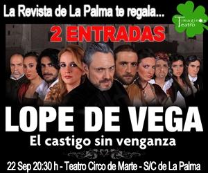 """La Revista de La Palma regalará dos entradas para """"El castigo sin venganza"""" por cortesía de Timaginas Teatro."""