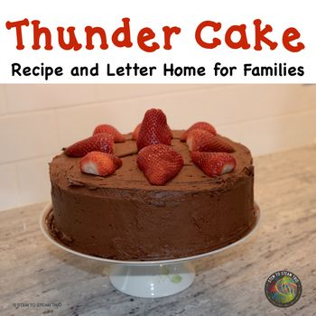 Did you just finish reading the book Thunder Cakes by Patricia Polacco!?  Do you students want to try the cake?  Just print this letter and send it home with your students! The letter gives a brief description of the story, provides the recipe, and asks for volunteers to make the cake!