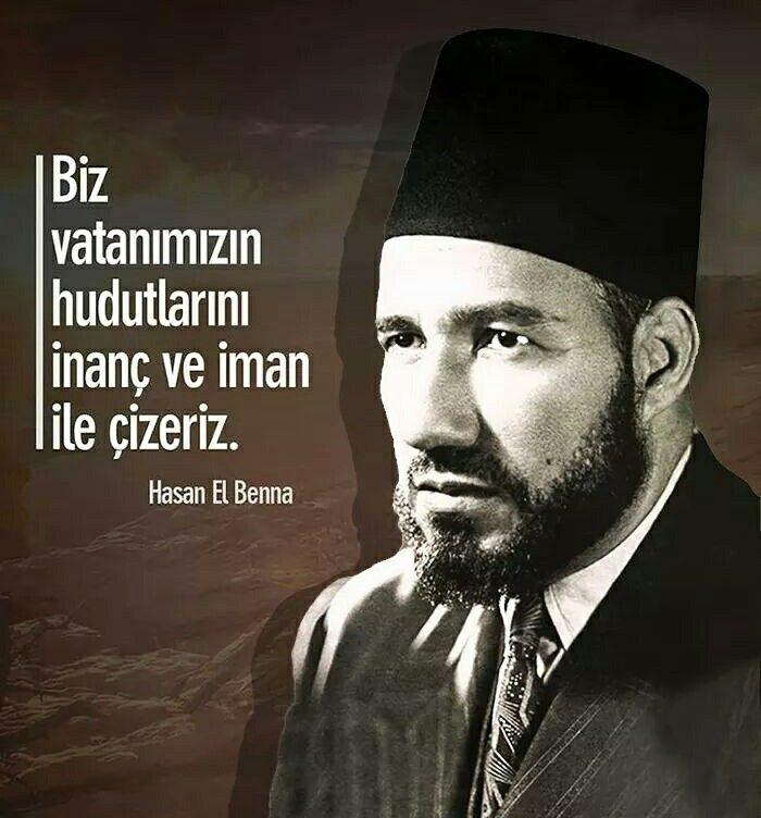 ☝ Biz, vatanımızın hudutlarını inanç ve iman ile çizeriz. | Hasan El Benna #biz #vatan #hudut #millet #sınır #inanç #iman #çizgi #islam #müslüman #ilmisuffa