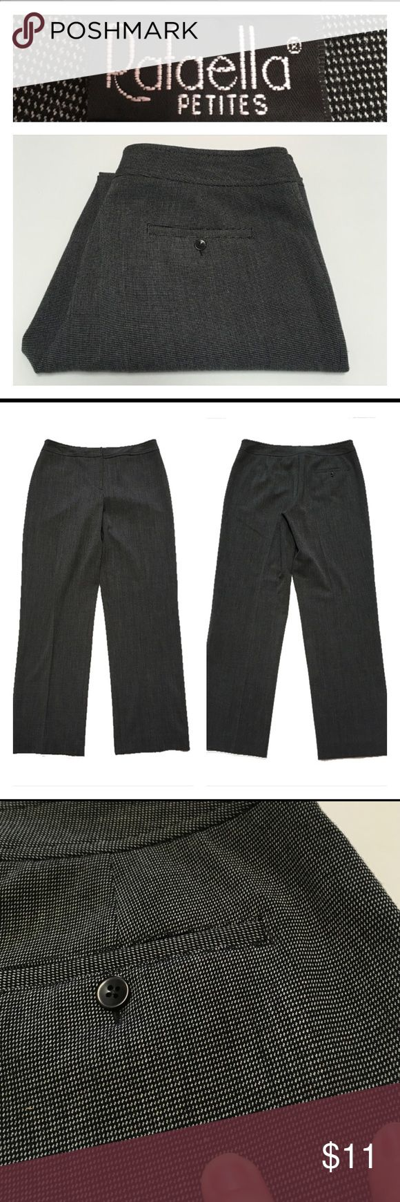 "RAFAELLA Petite Dress Pants Twill Size 8 Worn about 10 times. Seem to sun true to size. I wear a curvy in these style pants. So these fit me but are too clingy at my curvy parts ""thighs"". These are slightly tapered. Tail of a black and grey color. Two small bumps in fabric where my finger is pointing. Waist 33"" inches. Rise 10 inches. Inseam 30.5"" inches. Rafaella Pants Trousers"
