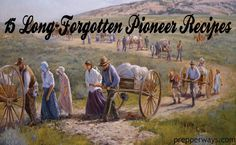 """Many early memories of pioneer food concerned the frugality with which the Saints lived: """"We lived on cornbread and molasses for the first winter."""" """"We could not get enough flour for bread … so we …"""