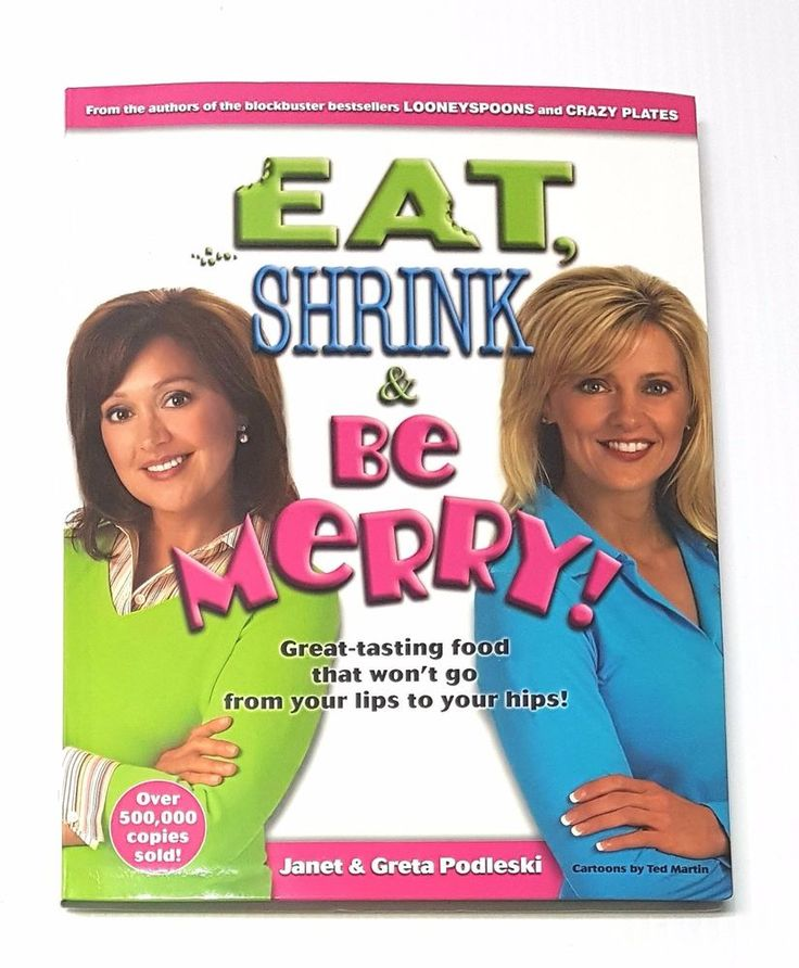 Eat,Shrink & Be Merry! Great-tasting Food That Won't Go From Your Lips To Your.. | eBay