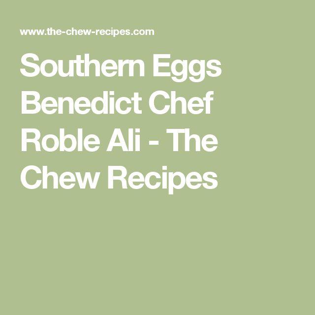 Southern Eggs Benedict Chef Roble Ali - The Chew Recipes