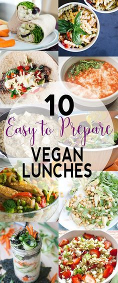 10 Easy to Prepare Vegan Lunches   Stuck in a lunch rut? Here are 10 Easy to Prepare Vegan Lunches to help you out!   Check them out or pin for later!