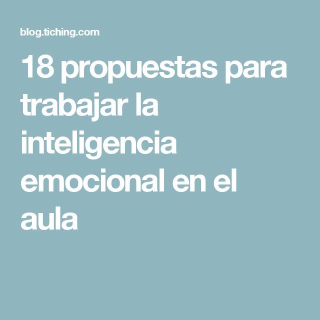18 propuestas para trabajar la inteligencia emocional en el aula