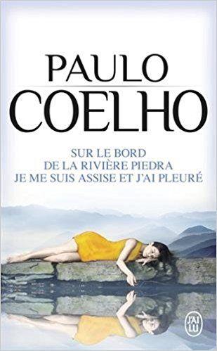 Amazon.fr - Sur le bord de la rivière Piedra : Je me suis assise et j'ai pleuré - Paulo Coelho - Livres