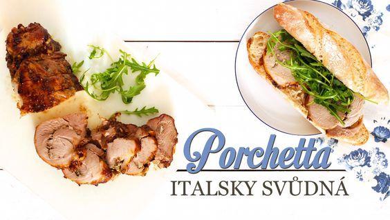 Porchetta – pečené vepřové maso inspirované Itálií