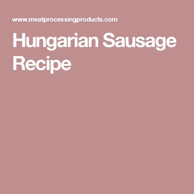 Hungarian Sausage Recipe