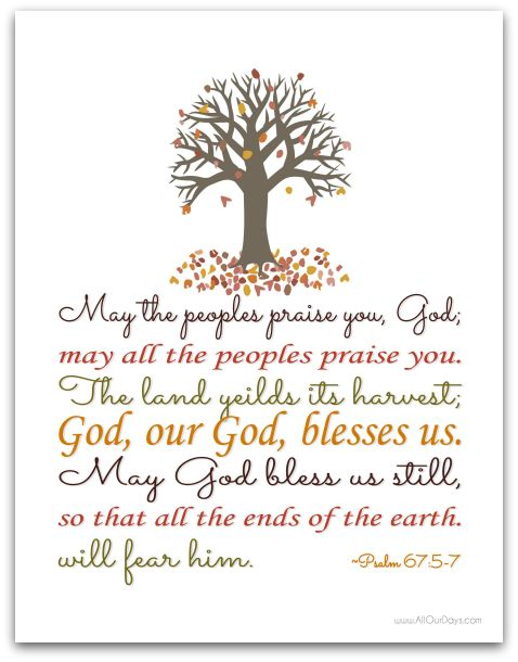Our God, Blesses Us ~Psalm 67:5-7 #freeprintable TODAY ONLY 11/1/13! @ AllOurDays.com