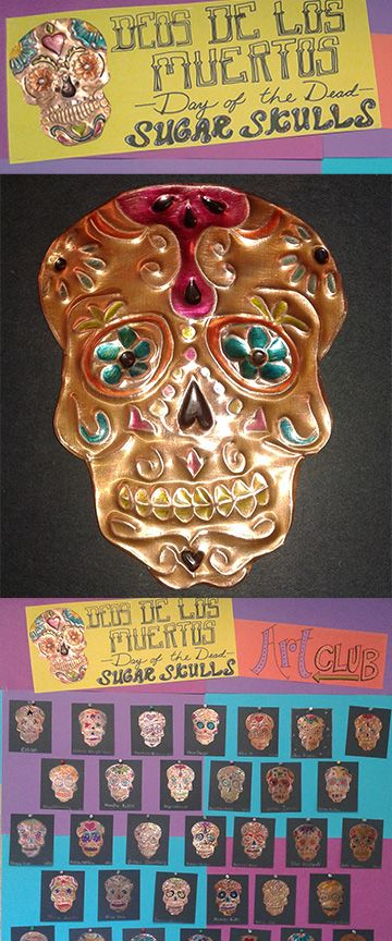 Middle School Art Club- Metal tooling sugar skulls for Day of the Dead. Design a sugar skull, transfer with a pencil on to copper foil, burnish with steel wool and color in with sharpies. Great one day project.