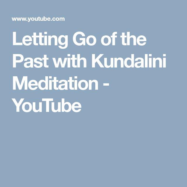 Letting Go of the Past with Kundalini  Meditation - YouTube