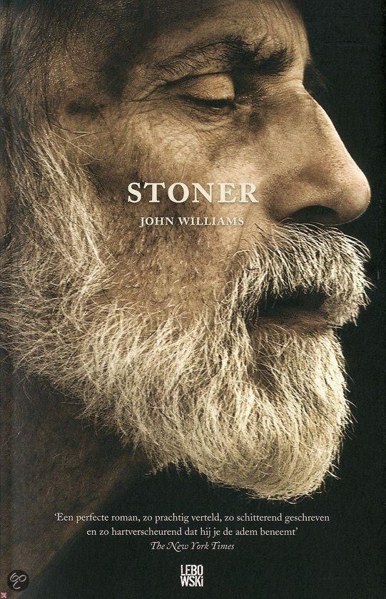 Stoner - John Williams: een mooie vertelling over een gewoon mens die het leven neemt zoals het komt. Uitgegeven in de USA in 1965 en nu opnieuw gepubliceerd.