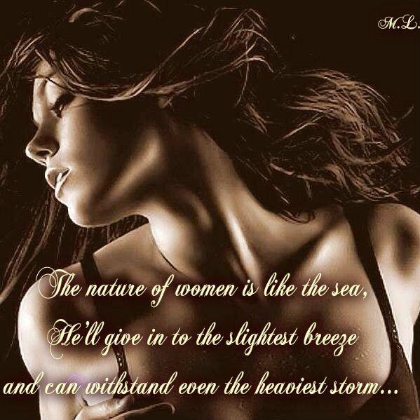 Povaha ženy je jako moře, poddá se nejlehčímu vánku a odolá i té nejtěžší bouři...