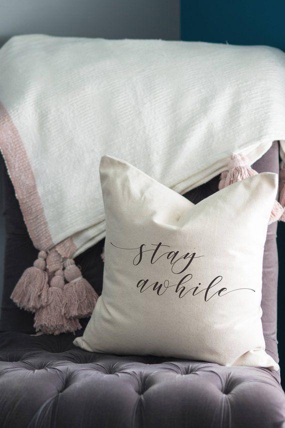 Throw Pillows Stay Awhile Pillow Decorative Pillows Throw Pillows With Sayings Pillow Covers With Images Throw Pillows Pillows Pillow Covers