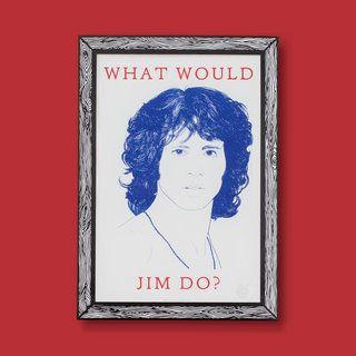 Jim Morrison Portrait WHAT WOULD JIM DO? Print A3
