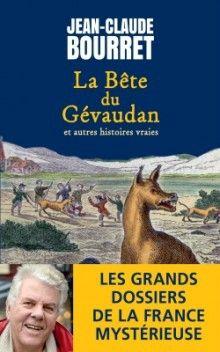 La bête du Gévaudan et autres histoires vraies > Jean-Claude Bourret