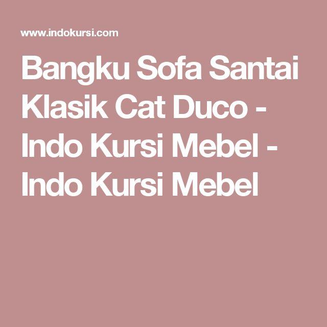 Bangku Sofa Santai Klasik Cat Duco - Indo Kursi Mebel - Indo Kursi Mebel