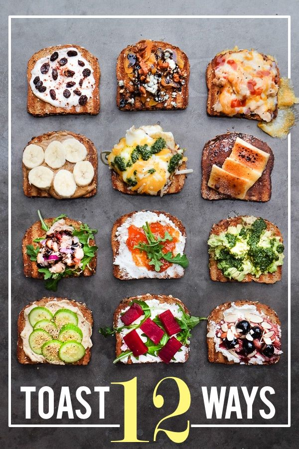 Toast 12 Ways. Perfect ideas for breakfast or lunch.