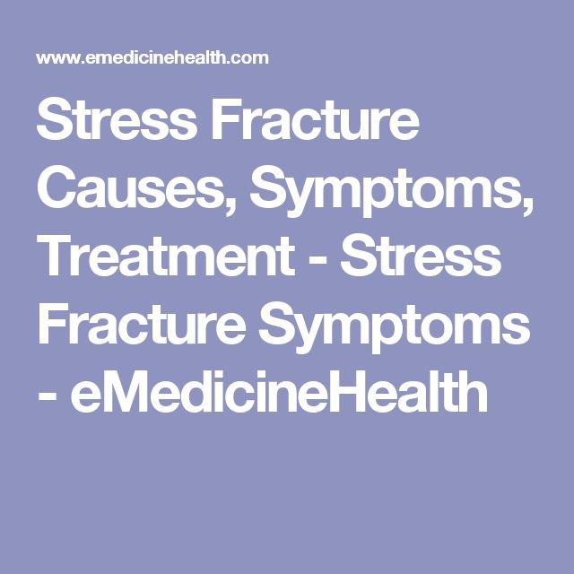 Stress Fracture Causes, Symptoms, Treatment - Stress Fracture Symptoms - eMedicineHealth