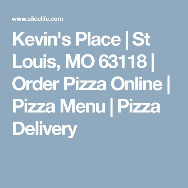 Kevin's Place | St Louis, MO 63118 | Order Pizza Online | Pizza Menu | Pizza Delivery