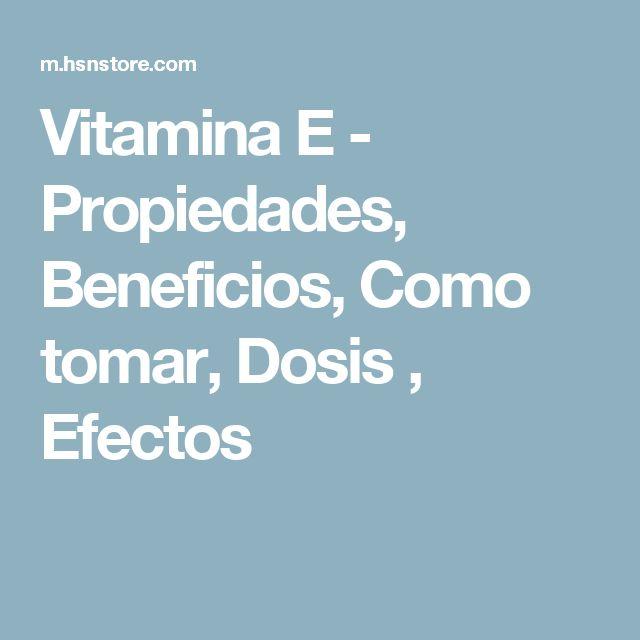 Vitamina E - Propiedades, Beneficios, Como tomar, Dosis , Efectos