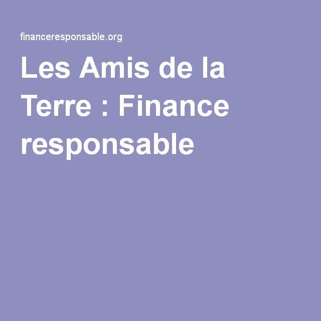 Les Amis de la Terre : Finance responsable