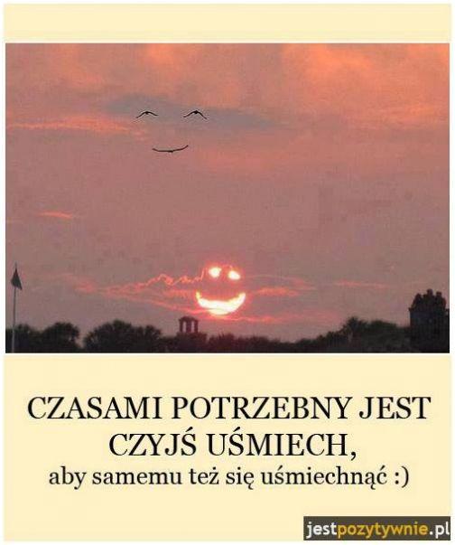 Czasami potrzebny jest czyjś uśmiech... #Autor-Nieznany,  #Uśmiech-i-śmiech