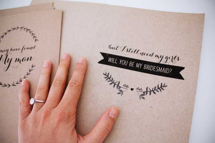Self-designed Bridesmaid Cards  I may have found my man.. But I still need my girls