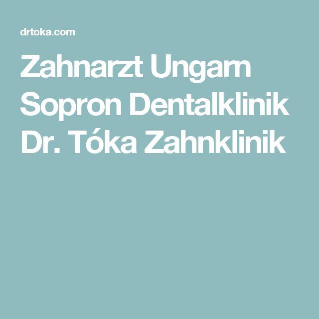 Zahnarzt Ungarn Sopron Dentalklinik Dr. Tóka Zahnklinik