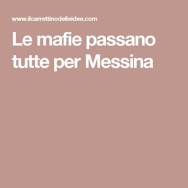 Le mafie passano tutte per Messina