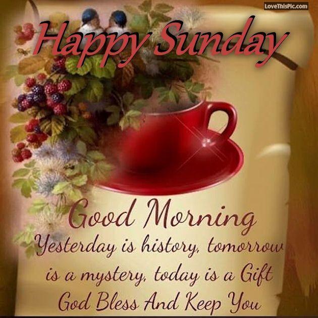 Good Morning Happy Sunday God Bless And Keep You Safe! Good Morning Sunday  Sunday Quotes