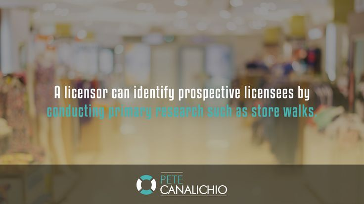 http://PeteCanalichio.com. A licensor can identify prospective licensees by conducting primary research such as store walks. Grab Valuable Resources from Brand Licensing Experts for 100% Free Today. Visit http://petecanalichio.com/fast-track