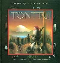 SKS vuotuisjuhlat. Joulu. Tonttu Tonttusuvun tarinoita suuresta metsästä Teksti Marjut Hjelt; kuvat Jaana Aalto. Helsinki: SKS, 1997.