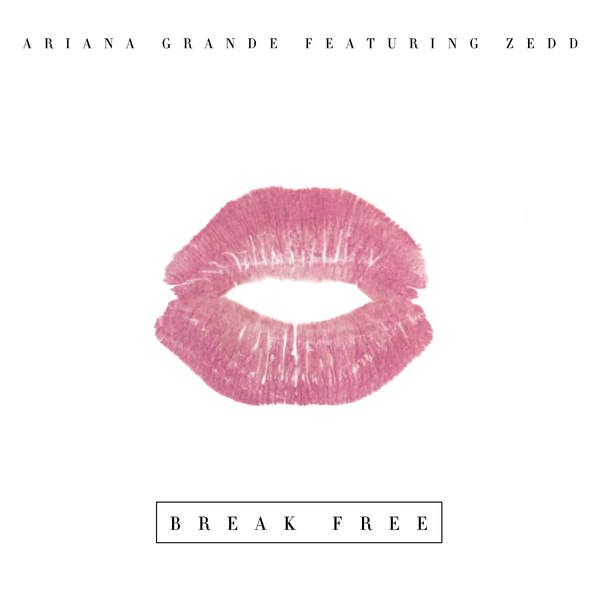 Ariana Grande – Break Free (feat. Zedd) – Single [CH Store] - iLoveiTunesMusic