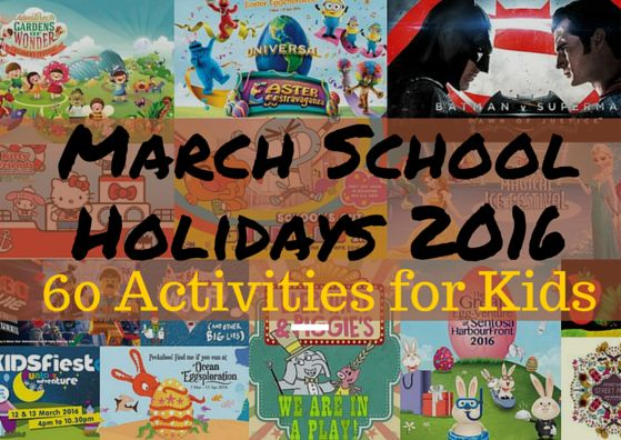 March School Holidays 2016 Singapore Kids Activities