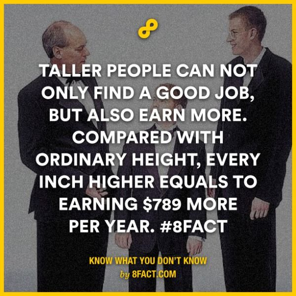 Taller people can not only find a good job , but also earn more.