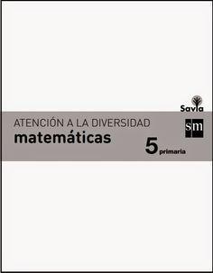 Colegio José Calderón: Atención a la diversidad, Matemáticas 5º E. Primaria, Proyecto Savia, Editorial S.M.