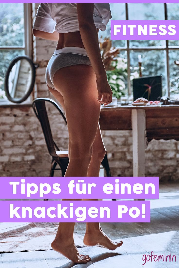 Die besten Tipps und Übungen für einen knackigen Po