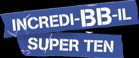 INCREDI-BB-IL SUPER TEN