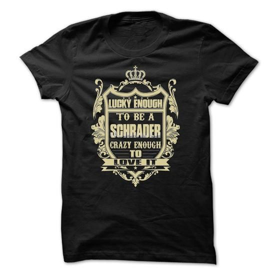 [Tees4u] - Team SCHRADER - #gifts for guys #gift sorprise. BUY TODAY AND SAVE => https://www.sunfrog.com/Names/[Tees4u]--Team-SCHRADER.html?68278