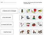 Reading Worksheet –  It is using sight words from the Edmark Reading Program.  The student will circle the picture that is best described by the sight words.