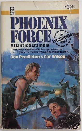 Phoenix Force #3 Atlantic Scramble by Don Pendleton & Gar Wilson (1982, PB)